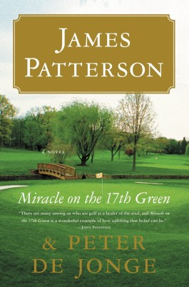 James Patterson Miracle On The 17th Green