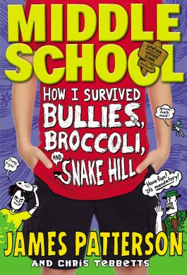 James Patterson How I Survived Bullies, Broccoli And Snake Hill