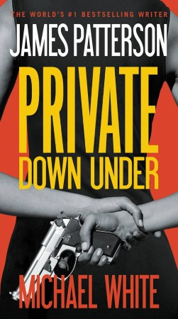 James Patterson Private Down Under