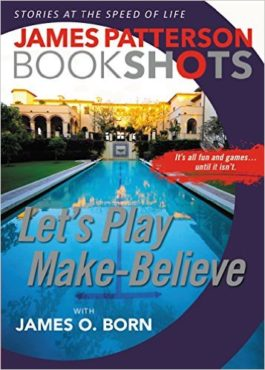 James Patterson Let's Play Make-Believe