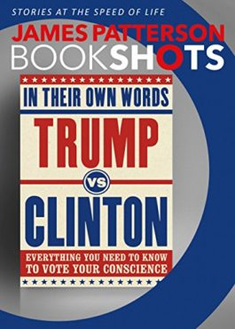 James Patterson Trump Vs Clinton In Their Own Words