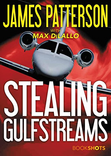 James Patterson Stealing Gulfstreams