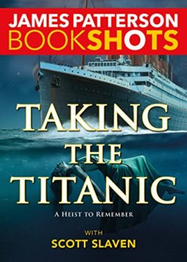 James Patterson Taking The Titanic