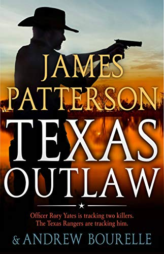 James Patterson Texas Outlaw